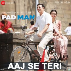 Aaj Se Teri (Padman) आज से तेरी Song Lyrics in Hindi & English