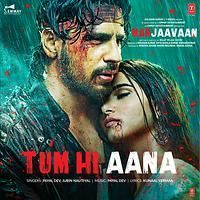 Tum hi aana (तुम ही आना) song lyrics from Movie Marjaavaan