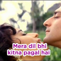 Mera dil bhi kitna pagal hai Song Lyrics Hindi and English